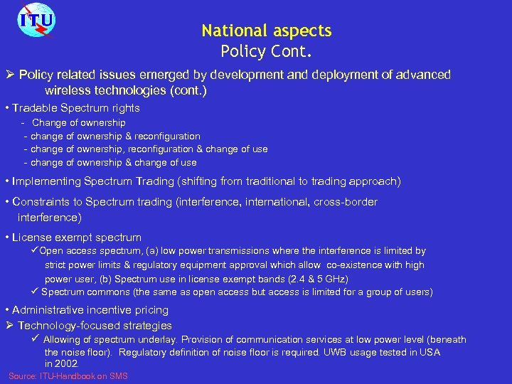National aspects Policy Cont. Ø Policy related issues emerged by development and deployment of