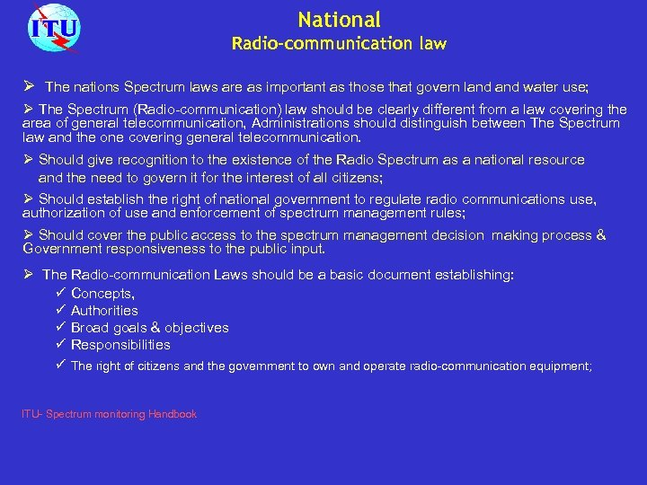 National Radio-communication law Ø The nations Spectrum laws are as important as those that