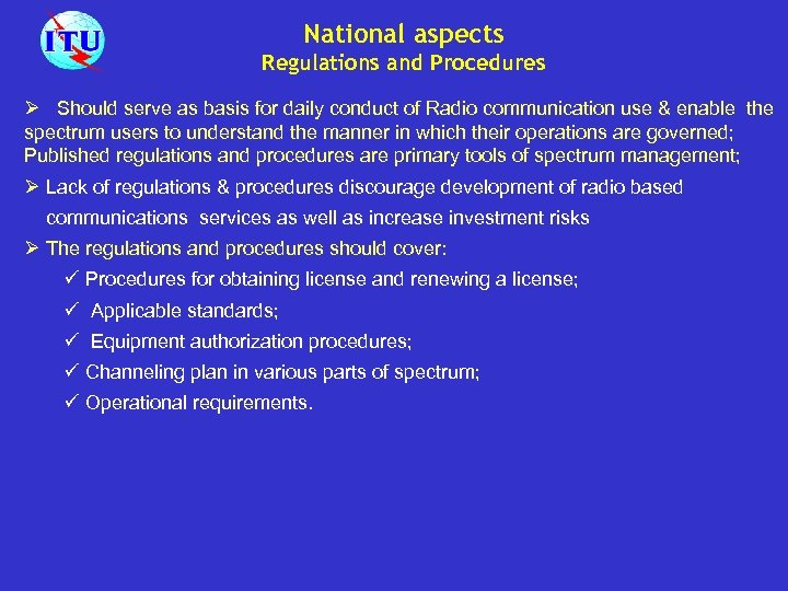 National aspects Regulations and Procedures Ø Should serve as basis for daily conduct of
