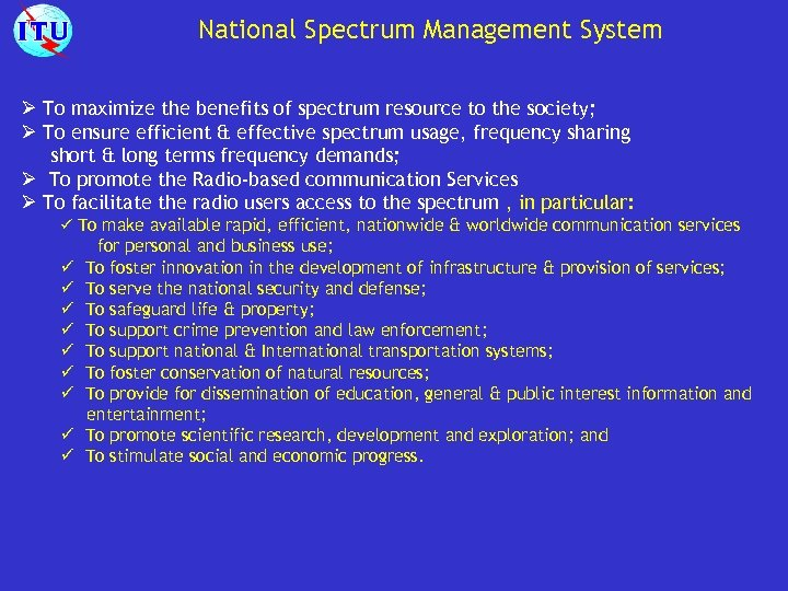 National Spectrum Management System Ø To maximize the benefits of spectrum resource to the