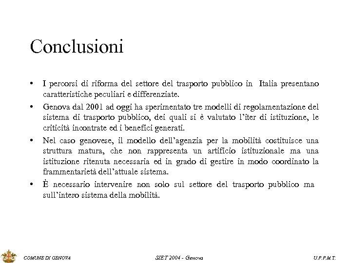 Conclusioni • • I percorsi di riforma del settore del trasporto pubblico in Italia