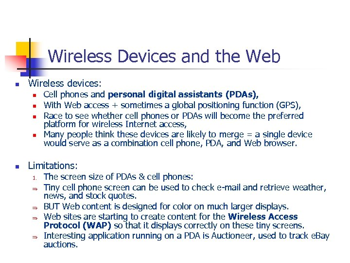 Wireless Devices and the Web n Wireless devices: n n n Cell phones and