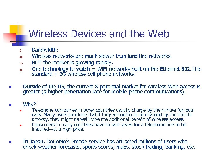 Wireless Devices and the Web 2. Þ Þ Þ Bandwidth: Wireless networks are much