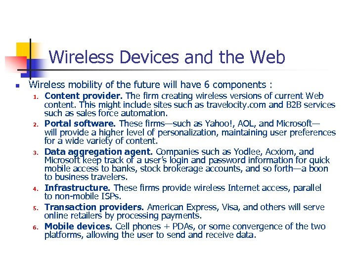 Wireless Devices and the Web n Wireless mobility of the future will have 6