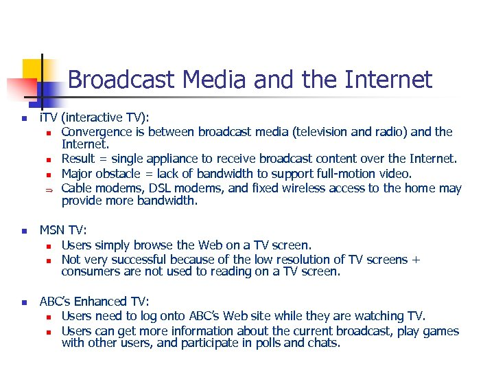 Broadcast Media and the Internet n n n i. TV (interactive TV): n Convergence