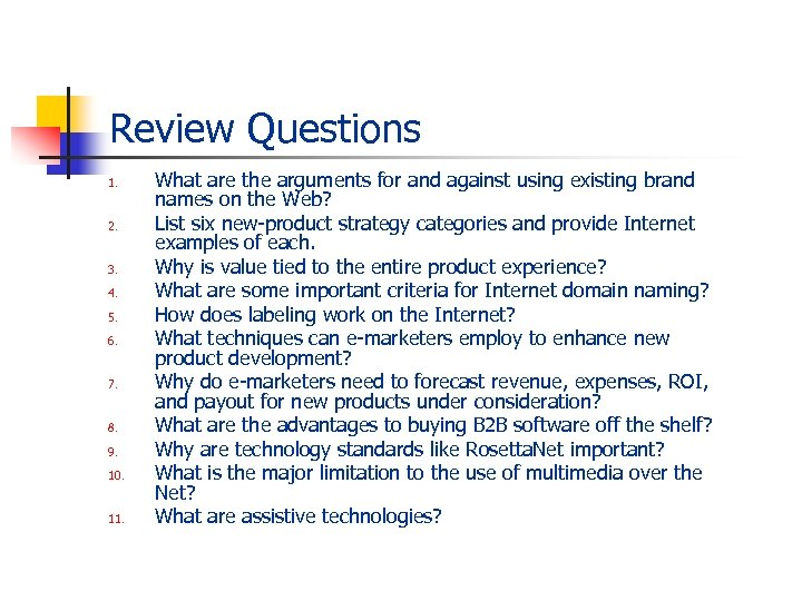 Review Questions 1. 2. 3. 4. 5. 6. 7. 8. 9. 10. 11. What