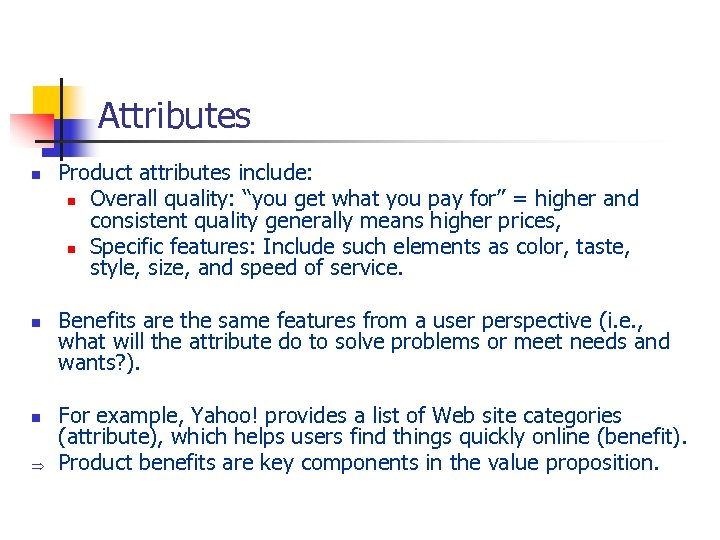 "Attributes n n n Þ Product attributes include: n Overall quality: ""you get what"