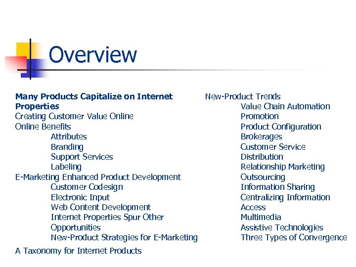 Overview Many Products Capitalize on Internet New-Product Trends Properties Value Chain Automation Creating Customer