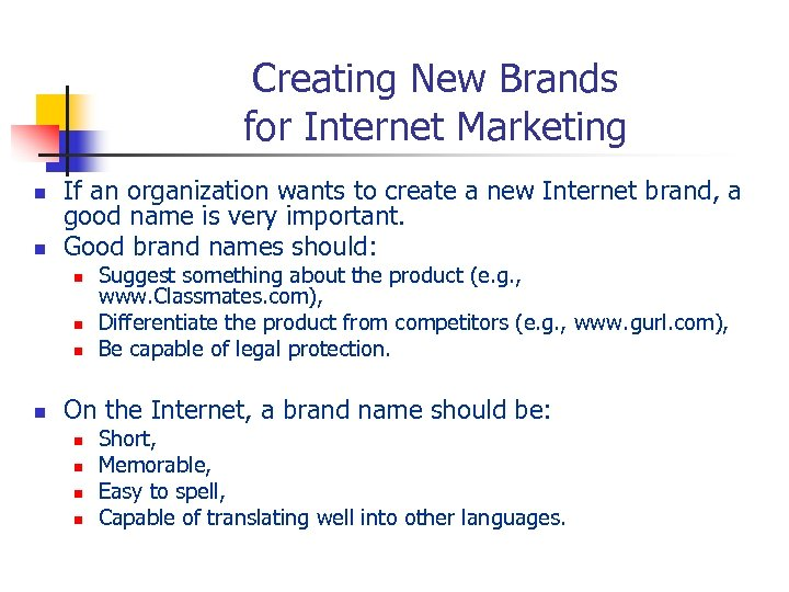 Creating New Brands for Internet Marketing n n If an organization wants to create