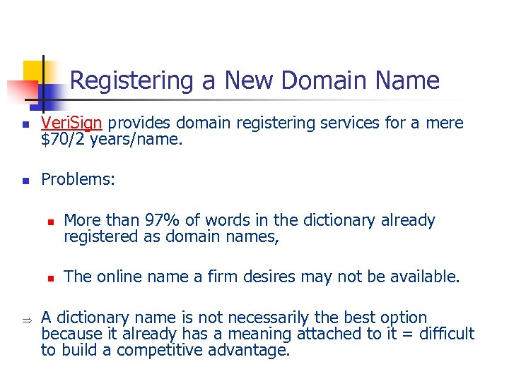 Registering a New Domain Name n Veri. Sign provides domain registering services for a