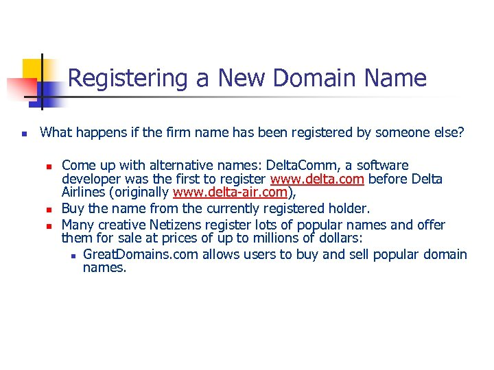 Registering a New Domain Name n What happens if the firm name has been