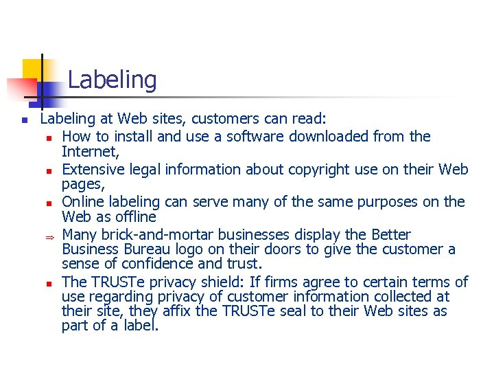Labeling n Labeling at Web sites, customers can read: n How to install and
