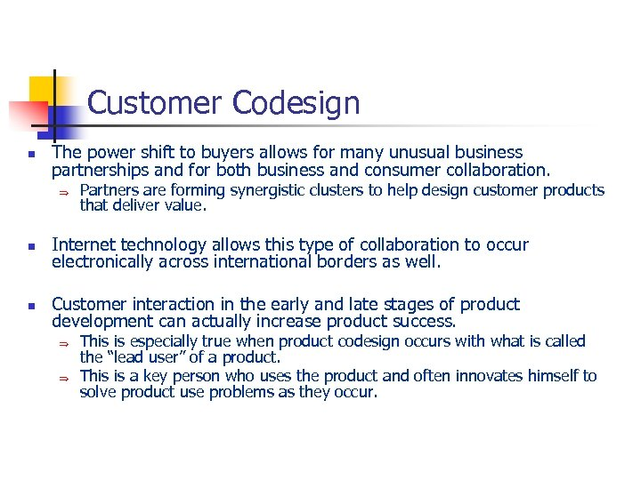 Customer Codesign n The power shift to buyers allows for many unusual business partnerships