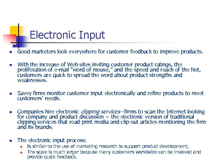 Electronic Input n n n Good marketers look everywhere for customer feedback to improve