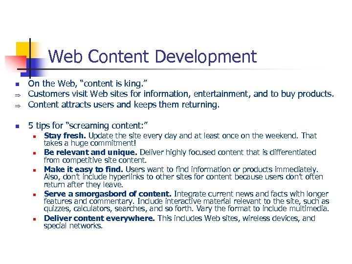 "Web Content Development Þ On the Web, ""content is king. "" Customers visit Web"