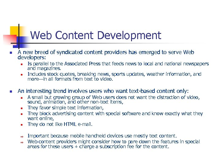 Web Content Development n A new breed of syndicated content providers has emerged to