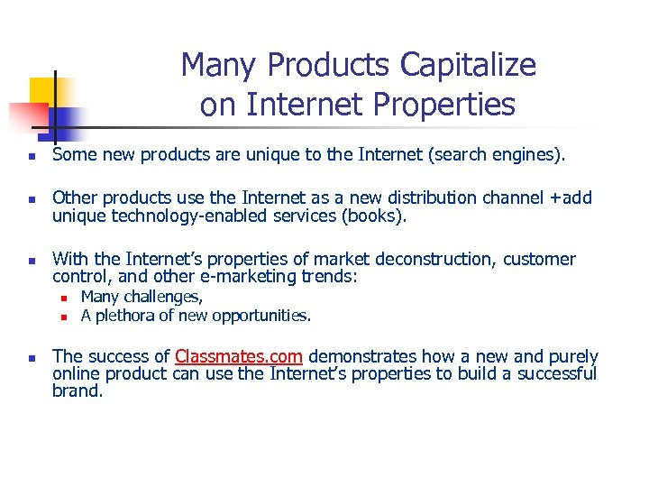 Many Products Capitalize on Internet Properties n Some new products are unique to the