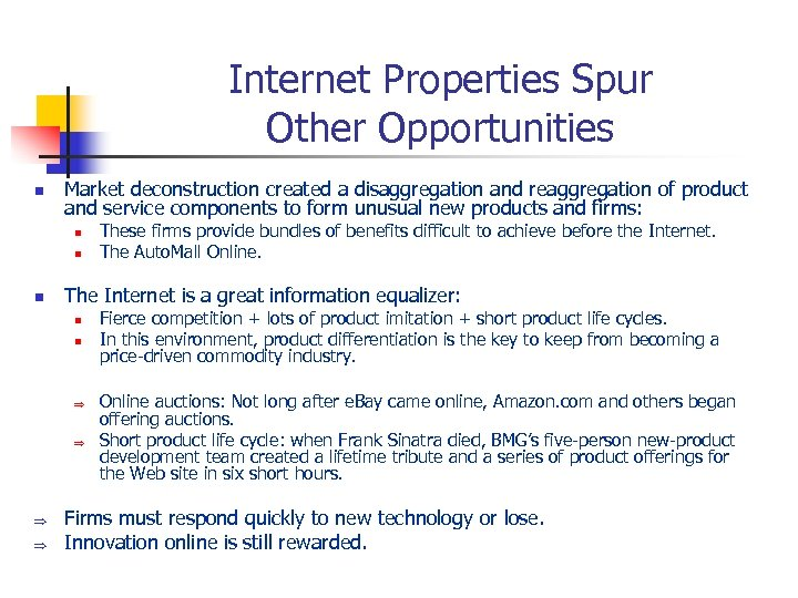 Internet Properties Spur Other Opportunities n Market deconstruction created a disaggregation and reaggregation of