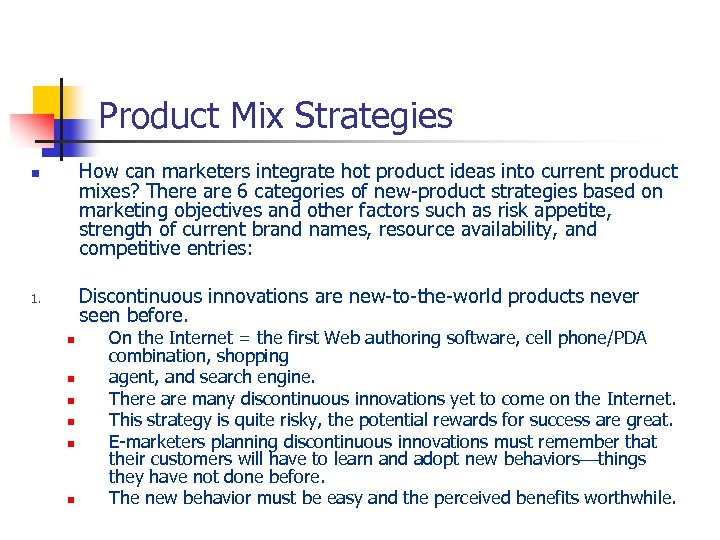 Product Mix Strategies How can marketers integrate hot product ideas into current product mixes?