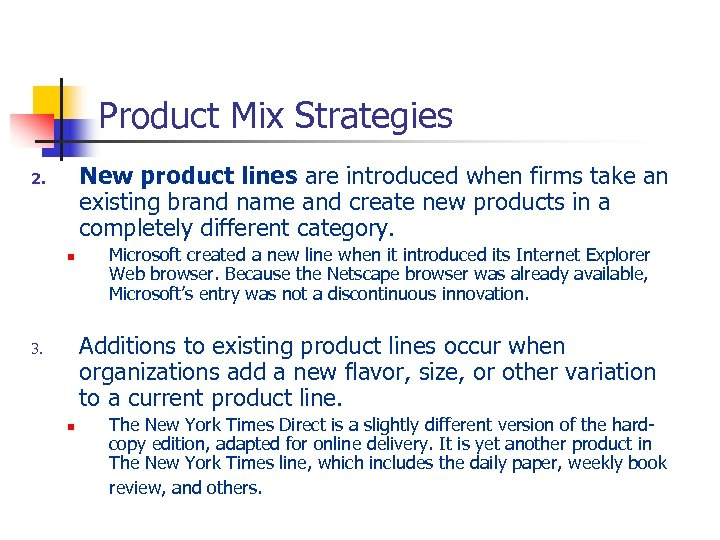Product Mix Strategies New product lines are introduced when firms take an existing brand