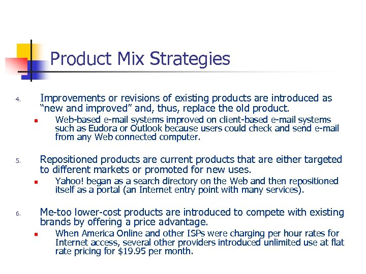 "Product Mix Strategies Improvements or revisions of existing products are introduced as ""new and"
