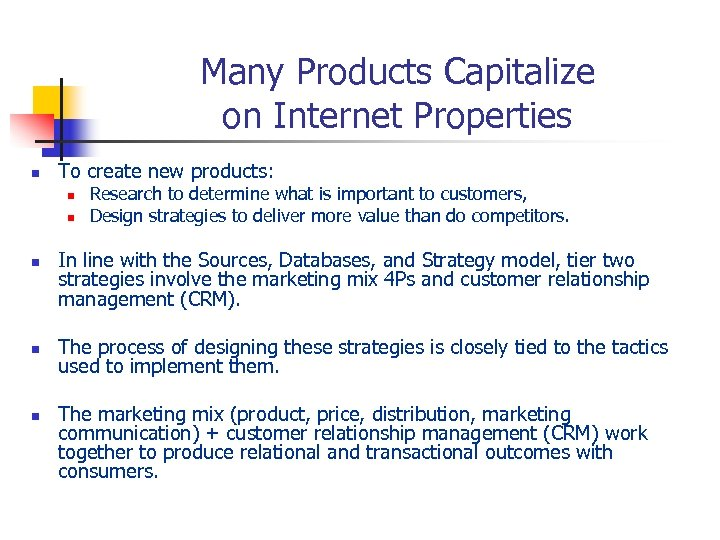 Many Products Capitalize on Internet Properties n To create new products: n n n