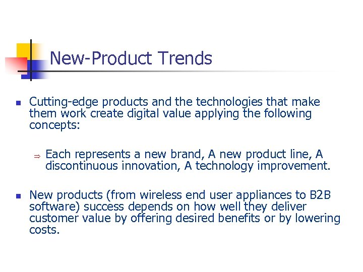 New-Product Trends n Cutting-edge products and the technologies that make them work create digital