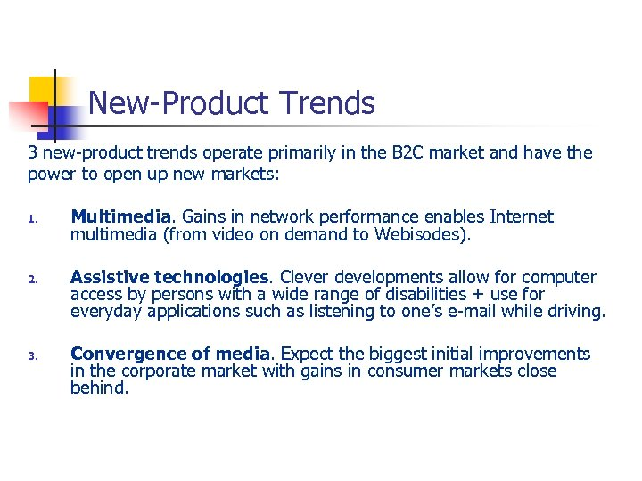 New-Product Trends 3 new-product trends operate primarily in the B 2 C market and