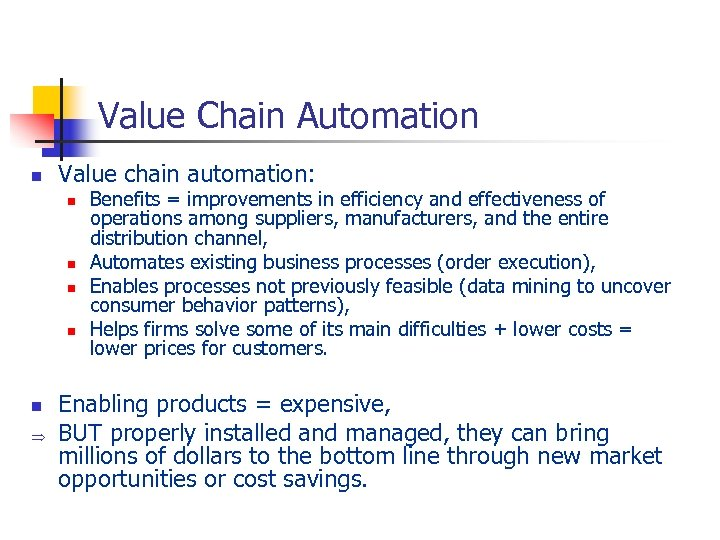 Value Chain Automation n Value chain automation: n n n Þ Benefits = improvements