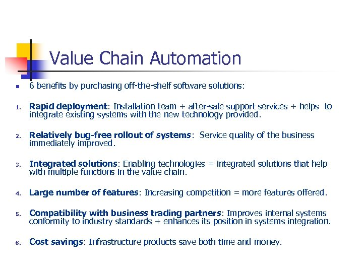 Value Chain Automation n 1. 2. 3. 4. 5. 6 benefits by purchasing off-the-shelf