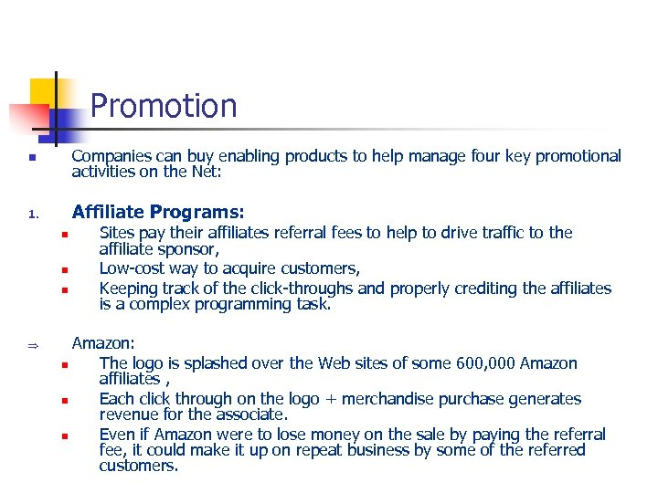 Promotion n Companies can buy enabling products to help manage four key promotional activities