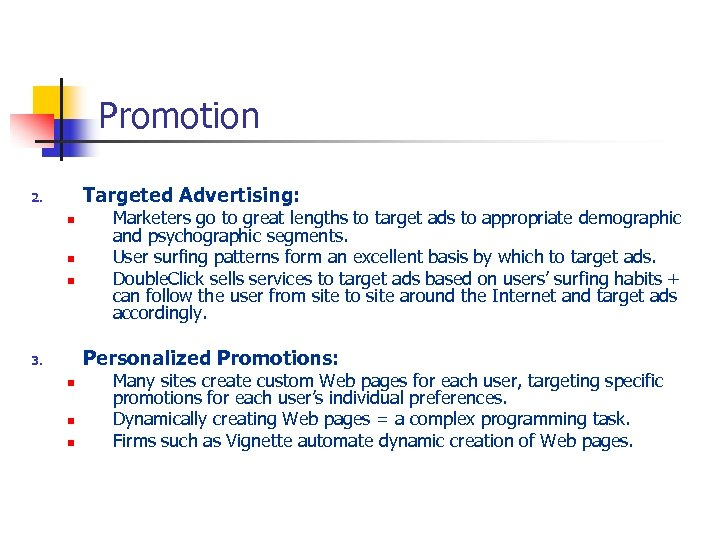 Promotion Targeted Advertising: 2. n n n Marketers go to great lengths to target