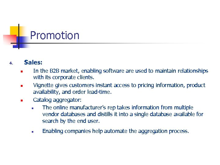 Promotion Sales: 4. n n n In the B 2 B market, enabling software