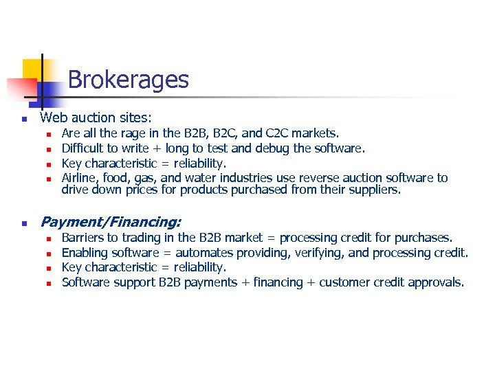 Brokerages n Web auction sites: n n n Are all the rage in the