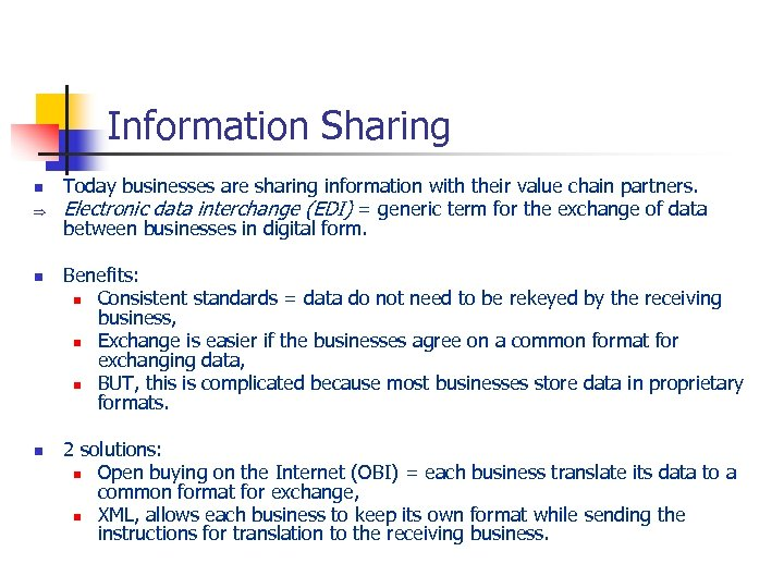Information Sharing n Þ n n Today businesses are sharing information with their value