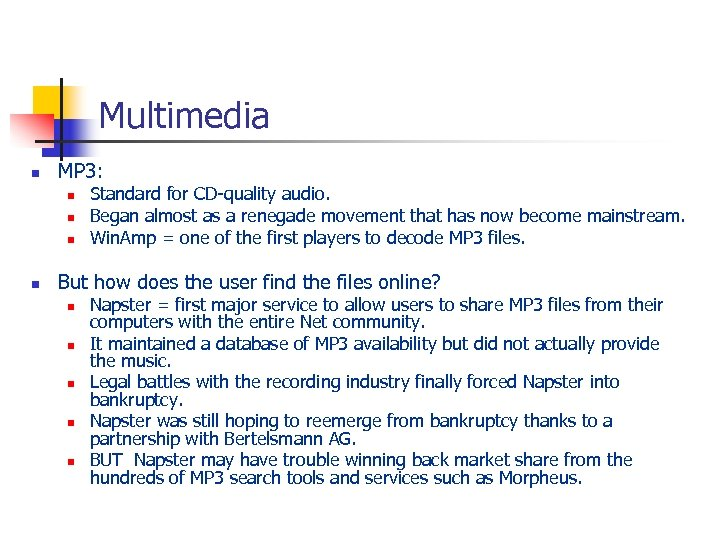 Multimedia n MP 3: n n Standard for CD-quality audio. Began almost as a