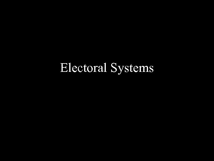 Electoral Systems