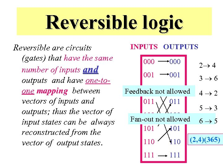 Reversible logic Reversible are circuits (gates) that have the same number of inputs and