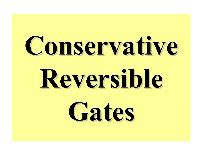 Conservative Reversible Gates