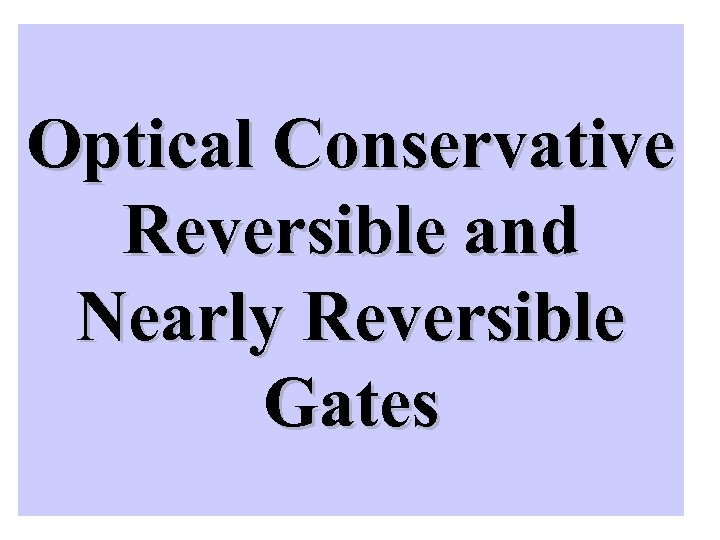 Optical Conservative Reversible and Nearly Reversible Gates