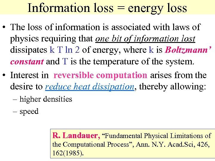 Information loss = energy loss • The loss of information is associated with laws