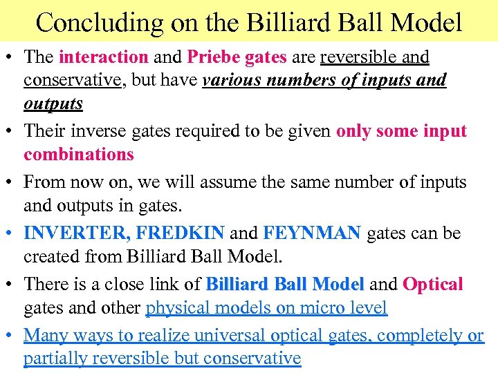 Concluding on the Billiard Ball Model • The interaction and Priebe gates are reversible