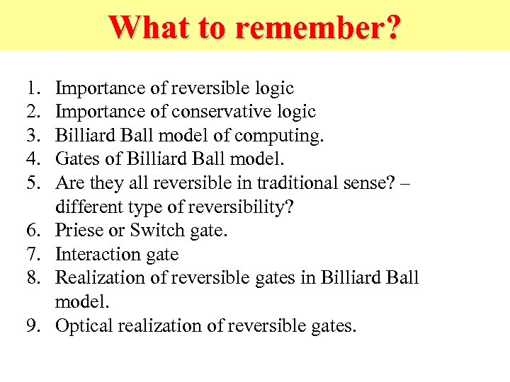 What to remember? 1. 2. 3. 4. 5. 6. 7. 8. 9. Importance of
