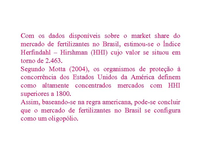 Com os dados disponíveis sobre o market share do mercado de fertilizantes no Brasil,