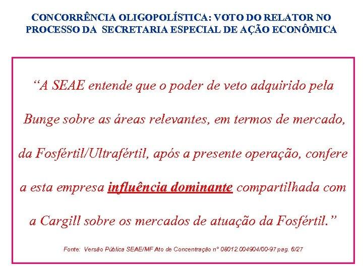 """CONCORRÊNCIA OLIGOPOLÍSTICA: VOTO DO RELATOR NO PROCESSO DA SECRETARIA ESPECIAL DE AÇÃO ECONÔMICA """"A"""