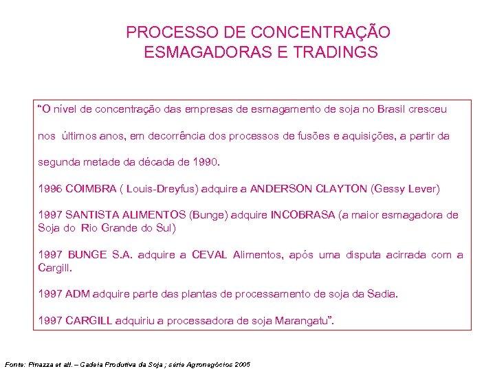 """PROCESSO DE CONCENTRAÇÃO ESMAGADORAS E TRADINGS """"O nível de concentração das empresas de esmagamento"""