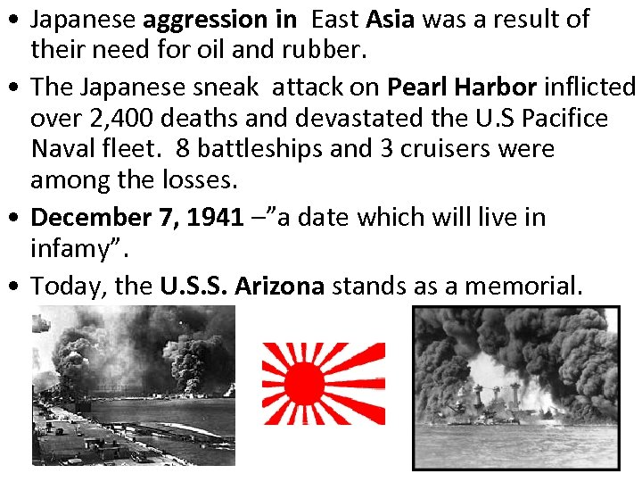 • Japanese aggression in East Asia was a result of their need for