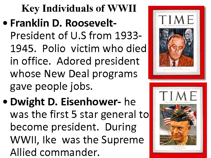 Key Individuals of WWII • Franklin D. Roosevelt. President of U. S from 19331945.