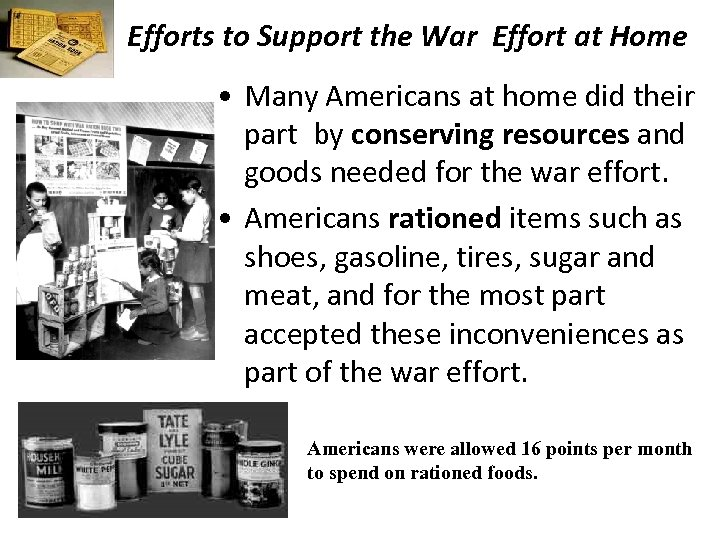 Efforts to Support the War Effort at Home • Many Americans at home did