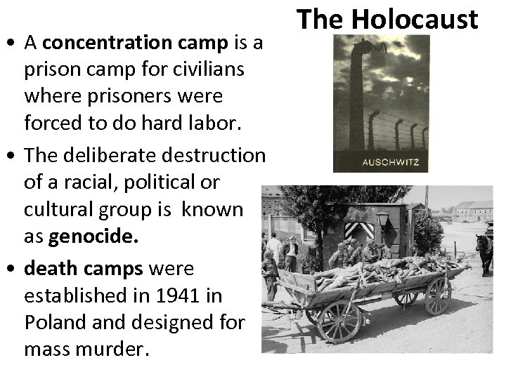 • A concentration camp is a prison camp for civilians where prisoners were